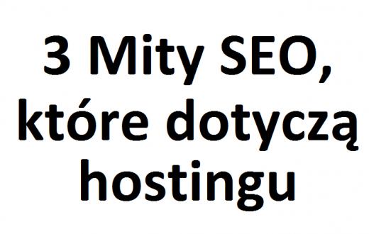 3 Mity SEO, które dotyczą hostingu